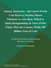 Energy Insecurity - the Latest World Coal Reserve Position Shows Pakistan As Also-Ran, Which is Quite Disappointing in View of Our Claim That the Country Holds 185 Billion Tons of Coal