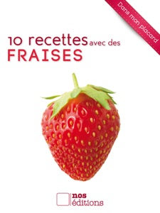 10 recettes avec des Fraises da Anne Cécile Odouard & Jérôme Odouard