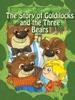 The Children's Classics: The Story of Goldilocks and the Three Bears