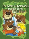 The Childrens Classics The Story Of Goldilocks And The Three Bears