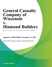 General Casualty Company Of Wisconsin V. Diamond Builders