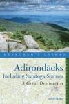 Explorers Guide Adirondacks A Great Destination Including Saratoga Springs Seventh Edition