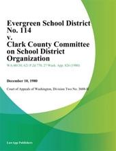 Evergreen School District No. 114 V. Clark County Committee On School District Organization