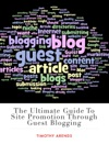 The Ultimate Guide To Site Promotion Through Guest Blogging