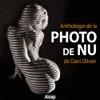 Anthologie de la photo de nu de Dani Olivier