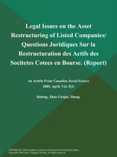 Legal Issues On The Asset Restructuring Of Listed Companies/ Questions Juridiques Sur La Restructuration Des Actifs Des Socitetes Cotees En Bourse (Report)