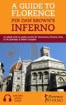A Guide To Florence Per Dan Browns Inferno An EBook With An Audio Version For Discovering Florence Italy In The Footsteps Of Robert Langdon