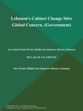 Lebanon's Cabinet Change Stirs Global Concern (Government)