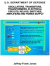 OSCILLATORS TRANSISTORS TRANSFORMERS ELECTRICAL CIRCUITS RELAYS SWITCHES AMPLIFIERS AND POWER SUPPLY