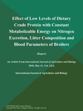 Effect Of Low Levels Of Dietary Crude Protein With Constant Metabolizable Energy On Nitrogen Excretion, Litter Composition And Blood Parameters Of Broilers (Report)