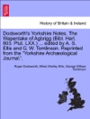 Dodsworths Yorkshire Notes The Wapentake Of Agbrigg Bibl Harl 803 Plut LXX  Edited By A S Ellis And G W Tomlinson Reprinted From The Yorkshire Archological Journal