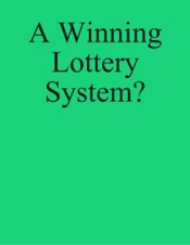 A Winning Lottery System?