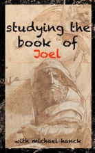 Studying The Book Of Joel: One Of The Twelve Prophets