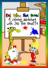Red Yellow Blue Green! A Coloring Adventure with Jeb The Giraffe