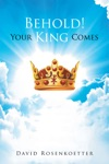 Behold Your King Comes