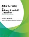 John T Farley V Johnny Londoff Chevrolet