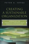 Creating A Sustainable Organization Approaches For Enhancing Corporate Value Through Sustainability