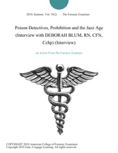 Poison Detectives, Prohibition and the Jazz Age (Interview with DEBORAH BLUM, RN, CFN, Cchp) (Interview)
