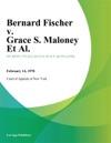 Bernard Fischer V Grace S Maloney Et Al