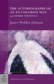 Autobiography Of An Ex Colored Man And Other Writings