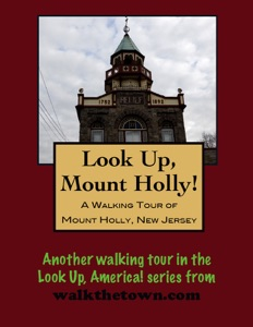 A Walking Tour of Mount Holly, New Jersey