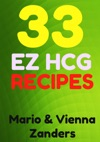 33 E-Z HCG Diet Recipes A Cookbook To Spice Up Your HCG Diet