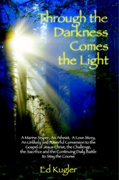 Download and Read Online Through the Darkness Comes the Light