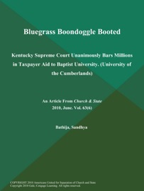 BLUEGRASS BOONDOGGLE BOOTED: KENTUCKY SUPREME COURT UNANIMOUSLY BARS MILLIONS IN TAXPAYER AID TO BAPTIST UNIVERSITY (UNIVERSITY OF THE CUMBERLANDS)
