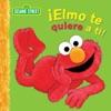 Elmo Te Quiere A Ti