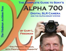 The Complete Guide to Sony's Alpha 700 Digital SLR Camera and the Alpha-Mount System