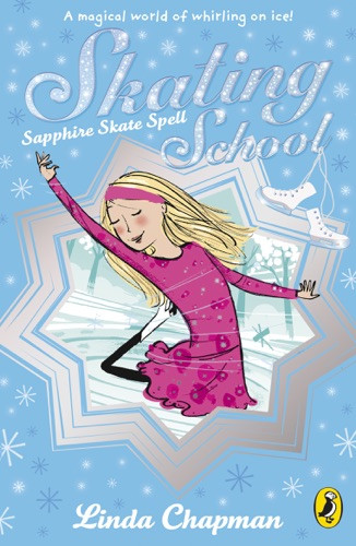 Linda Chapman - Skating School: Sapphire Skate Fun