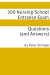 300 Nursing School Entrance Exam Questions And Answers