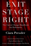 Exit Stage Right The Career Change Handbook For Performers
