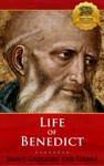 The Life Of Our Most Holy Father Saint Benedict Modern Translation