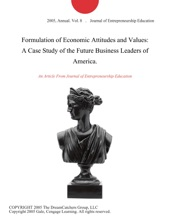 Formulation Of Economic Attitudes And Values: A Case Study Of The Future Business Leaders Of America.