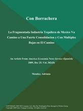 Con Borrachera: La Fragmentada Industria Tequilera de Mexico Va Camino a Una Fuerte Consolidacion y Con Multiples Bajas en El Camino