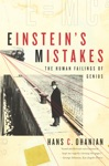 Einsteins Mistakes The Human Failings Of Genius