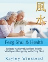 Feng Shui  Health  Ideas To Achieve Excellent Health Vitality And Longevity With Feng Shui