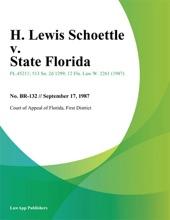 H. Lewis Schoettle V. State Florida