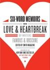 Six-Word Memoirs On Love And Heartbreak