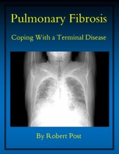 Pulmonary Fibrosis: Coping With A Terminal Disease