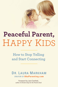 Peaceful Parent, Happy Kids Libro Cover