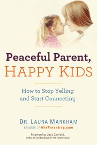 Peaceful Parent, Happy Kids Libro Cover