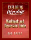 Exploring Worship Workbook  Discussion Guide
