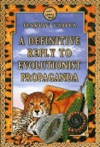 A Definitive Reply To Evolutionist Propaganda