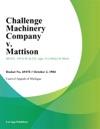 Challenge Machinery Company V Mattison