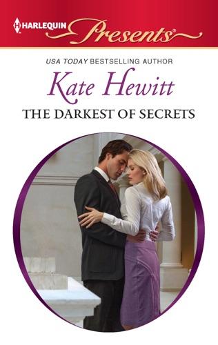 Kate Hewitt - The Darkest of Secrets