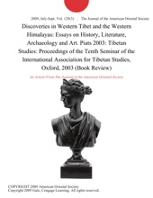 Discoveries in Western Tibet and the Western Himalayas: Essays on History, Literature, Archaeology and Art. Piats 2003: Tibetan Studies: Proceedings of the Tenth Seminar of the International Association for Tibetan Studies, Oxford, 2003 (Book Review)
