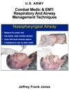 Combat Medic  EMT Respiratory And Airway Management Techniques