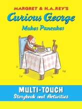 Curious George Makes Pancakes (Multi-Touch Edition)